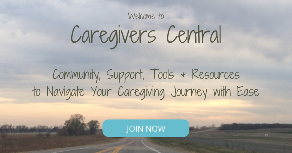 Welcome to Caregivers Central - a place to find Community, Support, Tools and Resources to Navigate Your Caregiving Journey with Ease